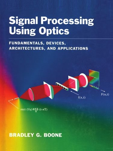Signal Processing Using Optics : Fundamentals, Devices, Architectures, and Applications (Applied Physics Laboratory Seri