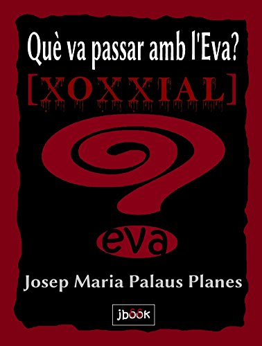 Descargar Libro Què Va Passar Amb L'eva? [xoxxial] Josep Maria Palaus Planes