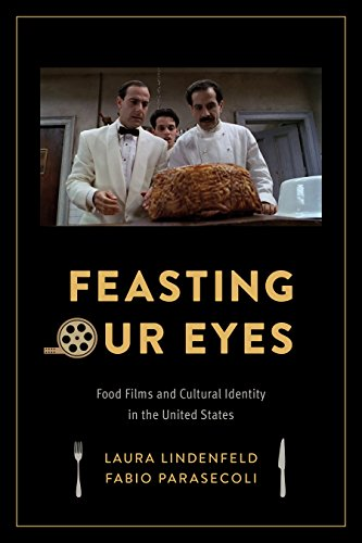 Feasting Our Eyes: Food Films and Cultural Identity in the United States (Fabio Recipe Book)