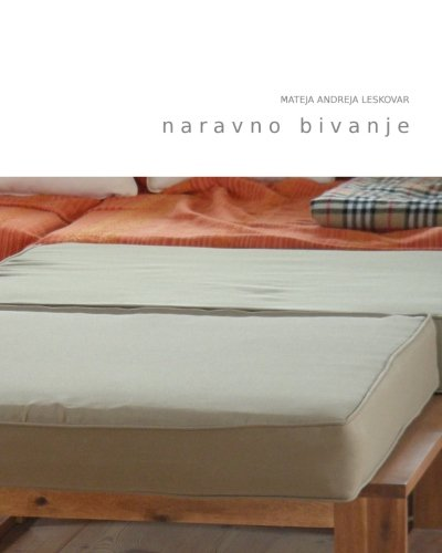 naravno bivanje: nasveti za urejanje doma z naravnimi materiali (Slovene - Doma Design