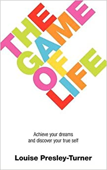 Book The Game Of Life: Achieve your dreams and discover your true self