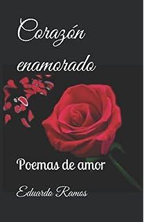 Corazón enamorado.: Poemas de amor. (1) (Spanish Edition)