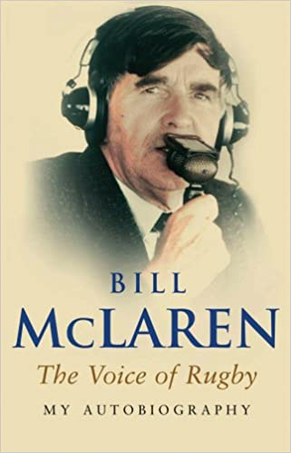 My Autobiography: The Voice of Rugby: Amazon co uk: Bill