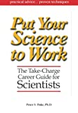 Put Your Science to Work: The Take–Charge Career Guide for Scientists