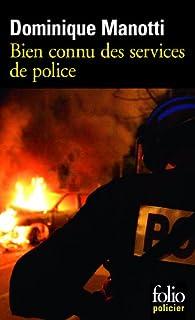 Bien connu des services de police, Manotti, Dominique