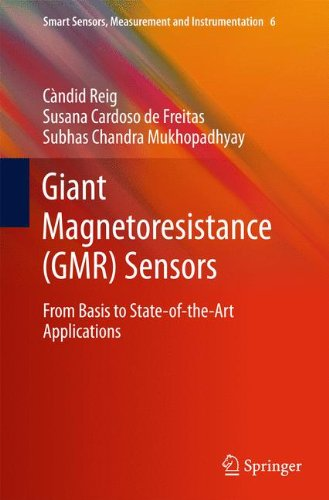 Giant Magnetoresistance (GMR) Sensors: From Basis to State-of-the-Art Applications (Smart Sensors, Measurement and Instr