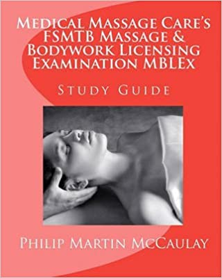 Livres en ligne à télécharger en pdf [Medical Massage Care's Fsmtb Massage & Bodywork Licensing Examination Mblex Study Guide] (By: Philip Martin McCaulay) [published: January, 2009] ePub