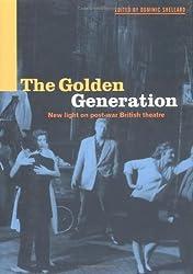 The Golden Generation: New Light on Post-war British Theatre