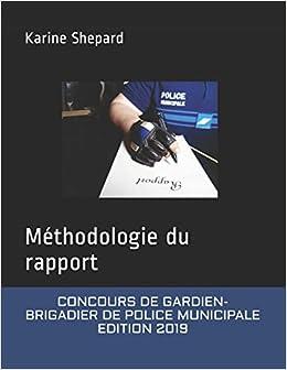 Concours de Gardien-Brigadier de Police Municipale: Méthodologie du rapport, by Shep Karine Shepard