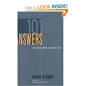 101 Answers to Questions Leaders Ask Quint Studer