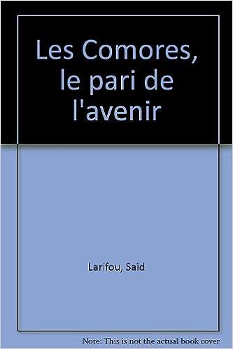d0e149f43db15f Livres en ligne gratuits sans téléchargement Les Comores - le Pari ...