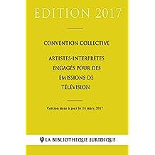 Convention collective Artistes-interprètes engagés pour des émissions de télévision (French Edition)