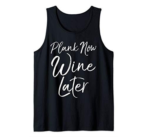 Funny Workout Gift for Women Cute Plank Now Wine Later Tank Top