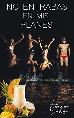 No entrabas en mis planes (Spanish Edition)