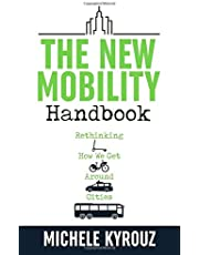 The New Mobility Handbook: Rethinking How We Get Around Cities