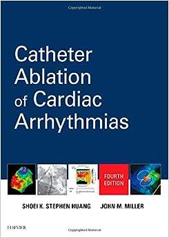 Catheter Ablation Of Cardiac Arrhythmias por Shoei Huang epub