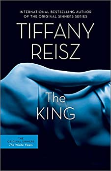 The King: The Original Sinners Book 6 (The Original Sinners Series) by [Reisz, Tiffany]