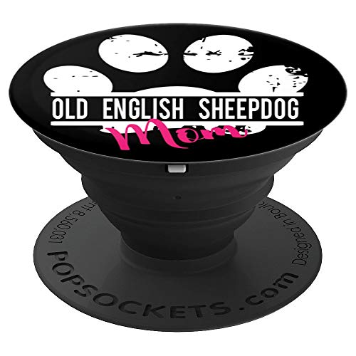 Old English Sheepdog Mom Women Mothers Day Wife Girlfriend - PopSockets Grip and Stand for Phones and Tablets