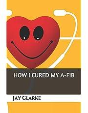 How I Cured My A-Fib