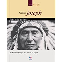 Chief Joseph: Chief of the Nez Perce (Our People)