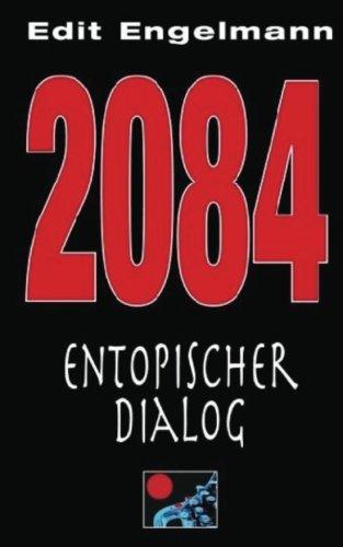 2084 - Entopischer Dialog (German Edition)