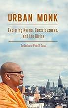Urban Monk: Exploring Karma, Consciousness, and the Divine