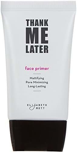 Face Makeup: Elizabeth Mott Thank Me Later Matte Primer