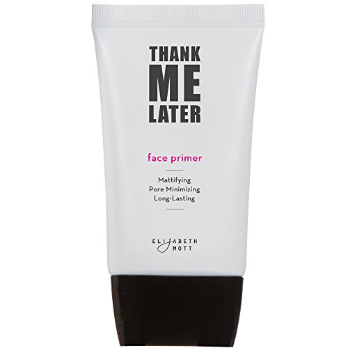 Thank Me Later Primer. Paraben-free and Cruelty Free. … Face Primer (30G) by Elizabeth Mott