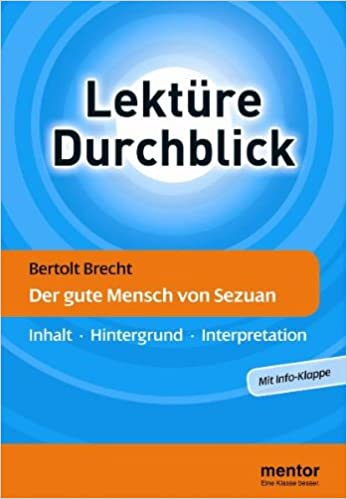 Bertolt Brecht Der Gute Mensch Von Sezuan Inhalt Hintergrund