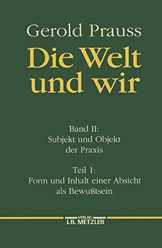 Die Welt und wir, Bd.2/1, Subjekt und Objekt der Praxis