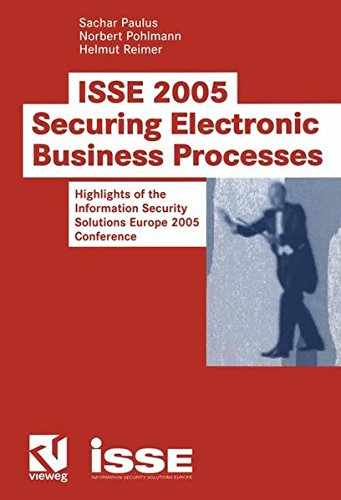 ISSE 2005 ― Securing Electronic Business Processes: Highlights of the Information Security Solutions Europe 2005 Conference by Brand: Springer