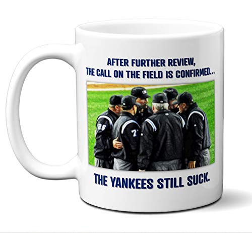 Funny Boston Red Sox Fan New York Yankees Coffee Cup, Mug. Ideal Christmas Fathers Day Birthday Mothers Day Gift. Boston Red Sox 2018. White Ceramic. 11 oz.