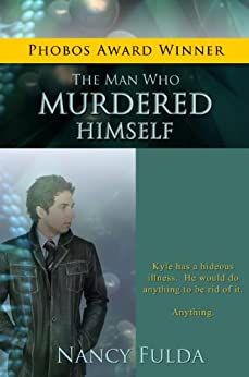 The Man Who Murdered Himself: A Short Story by [Fulda, Nancy]
