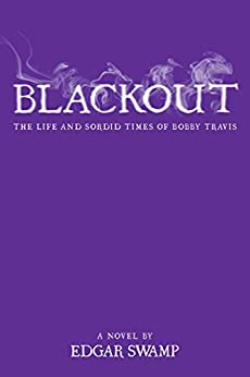 Blackout: The life and sordid times of Bobby Travis by [Swamp, Edgar]
