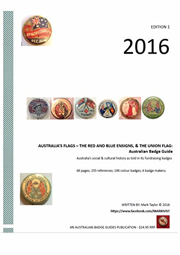 (2016 AUSTRALIA'S FLAGS: THE RED, BLUE & UNION ENSIGNS: Australian Badge Guide)