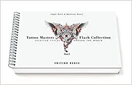Tattoo Masters Flash Collection: Part I, Selected Styles Around the World (German and English Edition)