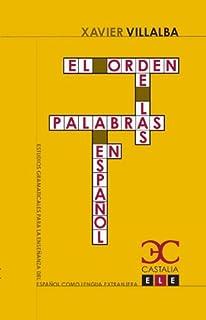 El orden de las palabras en español (Estudios Gramaticales para la…