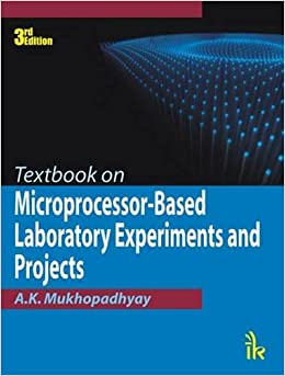 Textbook on Microprocessor-based Laboratory Experiments and Projects, Third Edition