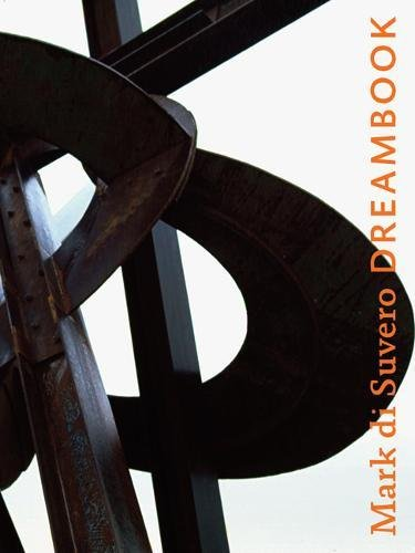 Read Online Mark di Suvero: Dreambook pdf epub