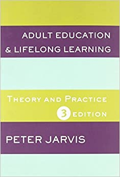 Book Adult Education and Lifelong Learning: Theory and Practice 3rd edition by Jarvis, Peter (2004)