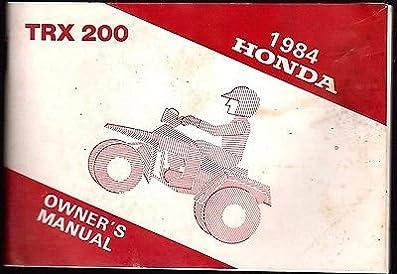 1984 honda atv 4 wheeler trx 200 owners manual used 253 honda rh amazon com Honda 90Cc 4 Wheeler Honda Racing 4 Wheelers