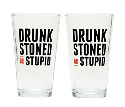 DRUNK STONED OR STUPID Pint Glass Set (Set of (Drunk Glass)