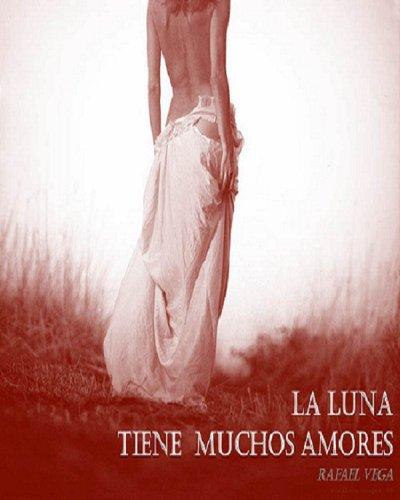 Descargar Libro La Luna Tiene Muchos Amores Rafael Armando Vega Hernandez