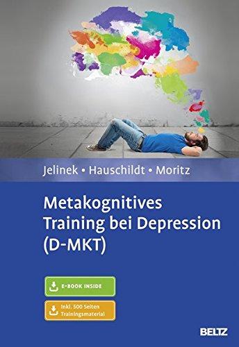 Metakognitives Training bei Depression (D-MKT): Mit E-Book inside und Trainingsmaterial