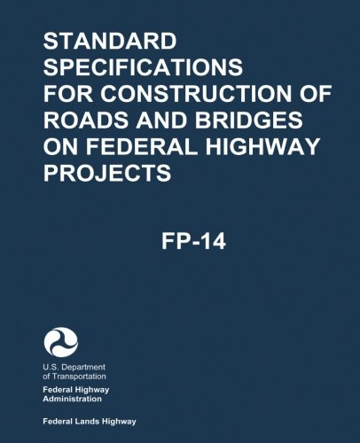 Standard Specifications for Construction of Roads and Bridges on Federal Highway Projects (FP-14) (Standard Specification For Construction Of Roads And Bridges)