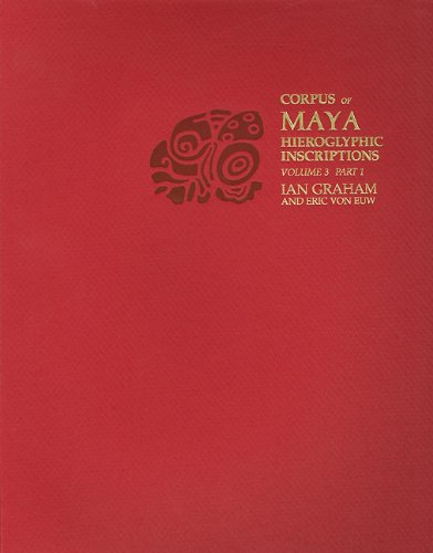 Corpus of Maya Hieroglyphic Inscriptions, Volume 3: Part 1: Yaxchilan