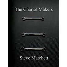 The Chariot Makers: The Definitive Text & Audiobook Companion