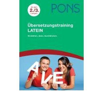 PONS ?bersetzungstraining Latein ab dem 2./3. Lernjahr: Verstehen, ?ben, durchblicken (Paperback)(German) - Common