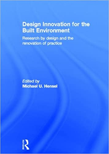 Design Innovation for the Built Environment: Research by