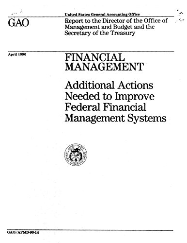 Financial Management: Additional Actions Needed to Improve Federal Financial Management Systems